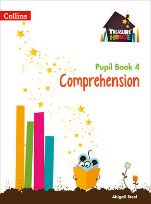 Treasure House Treasure House Year 4 Comprehension Pupil Book by Abigail Steel