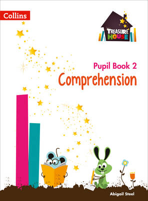 Treasure House Treasure House Year 2 Comprehension Pupil Book by Abigail Steel