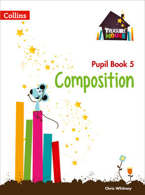 Treasure House Treasure House Year 5 Composition Pupil Book by Chris Whitney
