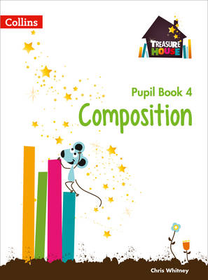 Composition Year 4 Pupil Book by Chris Whitney, Abigail Steel
