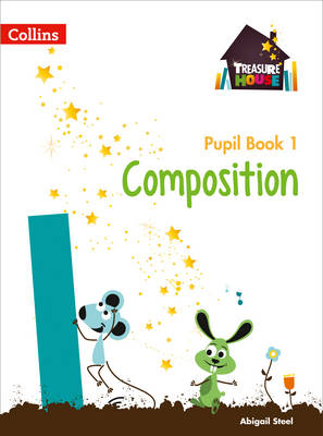 Treasure House Treasure House Year 1 Composition Pupil Book by Abigail Steel