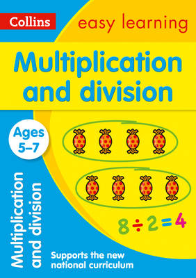 Multiplication and Division Ages 5-7 by Collins Easy Learning, Peter Clarke