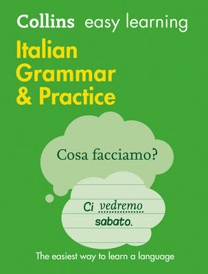 Collins Easy Learning Italian Easy Learning Italian Grammar and Practice by Collins Dictionaries