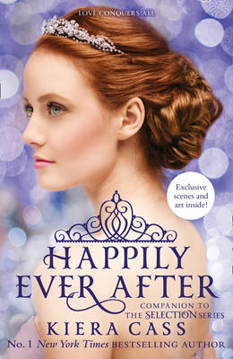 The Selection Series Happily Ever After by Kiera Cass