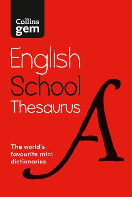 Collins Gem School Thesaurus Trusted Support for Learning, in a Mini-Format by Collins Dictionaries