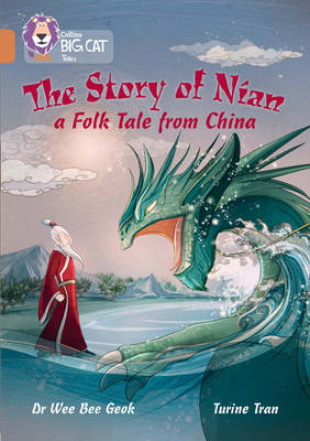 The Story of Nian: A Chinese Tale Band 12/Copper by Dr. Wee Bee Geok