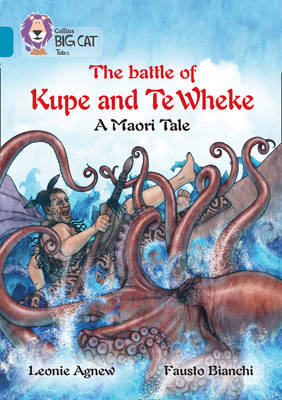 The Legend of Kupe and Te Wheke: a Mauri Tale Band 13/Topaz by Leoni Agnew
