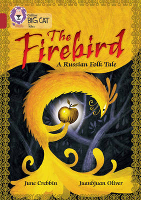 Collins Big Cat The Firebird: A Russian Folk Tale: Band 14/Ruby by June Crebbin, Theresa Breslin