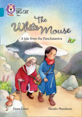 The White Mouse: a Folk Tale from the Panchatantra Band 13/Topaz by Dawn Casey