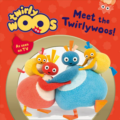 Meet the Twirlywoos by