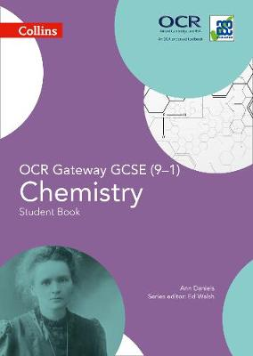 GCSE Science 9-1 OCR Gateway GCSE Chemistry 9-1 Student Book by Ann Daniels