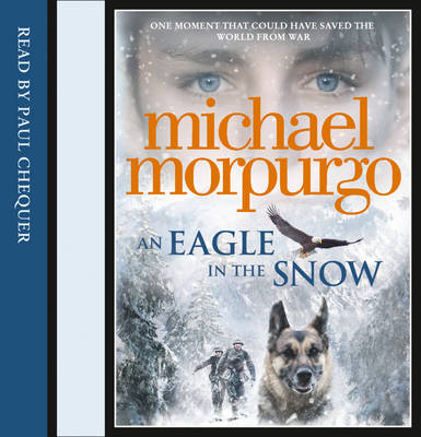 An Eagle in the Snow by Michael, M. B. E. Morpurgo