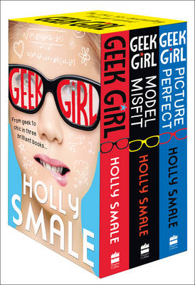 Box of Geek Geek Girl Books 1-3 (Geek Girl, Model Misfit and Picture Perfect) by Holly Smale