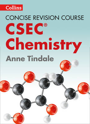 Chemistry A Concise Revision Course for CSEC by Anne Tindale