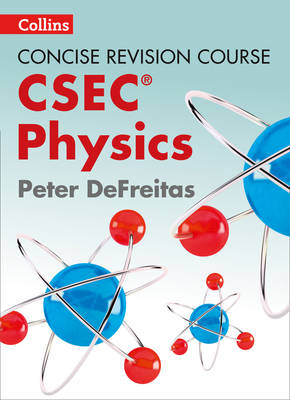 Physics - A Concise Revision Course for CSEC by Peter DeFreitas