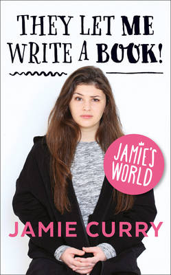 They Let Me Write a Book! Jamie's World by Jamie Curry
