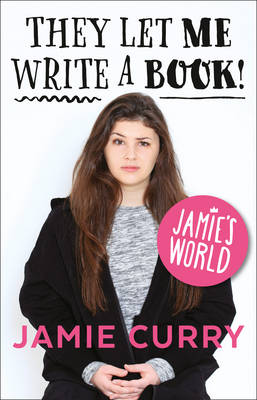 They Let Me Write a Book! - Signed Edition Jamie's World by Jamie Curry