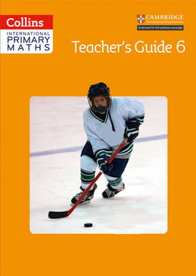 Collins International Primary Maths: Teacher's Guide 6 by Paul Wrangles, Paul Hodge