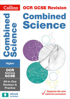 OCR Gateway GCSE Combined Science Higher Tier All-in-One Revision and Practice by Collins GCSE