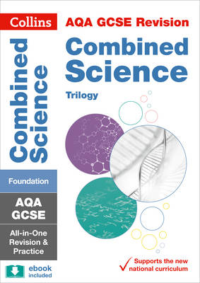 AQA GCSE Combined Science Trilogy Foundation Tier All-in-One Revision and Practice by Collins GCSE