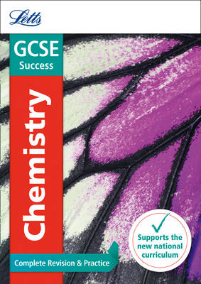 Letts GCSE Revision Success - New Curriculum GCSE Chemistry Complete Revision & Practice by Letts GCSE
