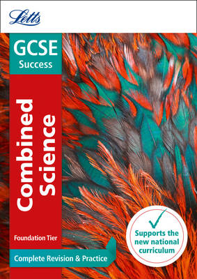 Letts GCSE Revision Success - New Curriculum GCSE Combined Science Foundation Complete Revision & Practice by Letts GCSE