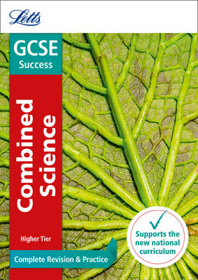 Letts GCSE Revision Success - New Curriculum GCSE Combined Science Higher Complete Revision & Practice by Letts GCSE