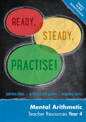 Ready, Steady, Practise! Year 4 Mental Arithmetic Teacher Resources: Maths KS2 by Keen Kite Books