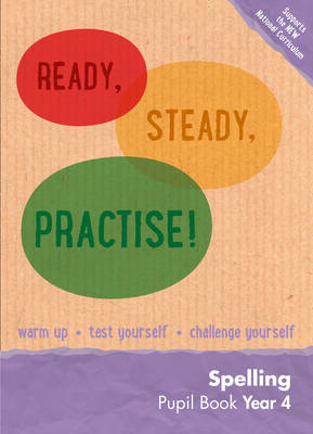 Ready, Steady, Practise! Year 4 Spelling Pupil Book: English KS2 by Keen Kite Books