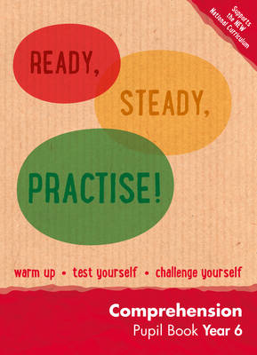 Ready, Steady, Practise! Year 6 Comprehension Pupil Book: English KS2 by Keen Kite Books
