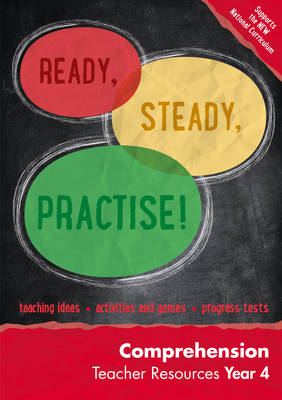Ready, Steady, Practise! Year 4 Comprehension Teacher Resources: English KS2 by Keen Kite Books