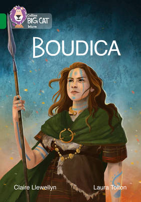 Collins Big Cat Boudica: Band 15/Emerald by Claire Llewellyn