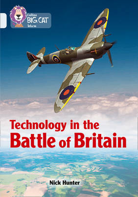 Technology in the Battle of Britain: Band 17/Diamond by Nick Hunter