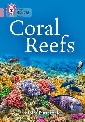 Collins Big Cat Coral Reefs: Band 18/Pearl by Moira Butterfield