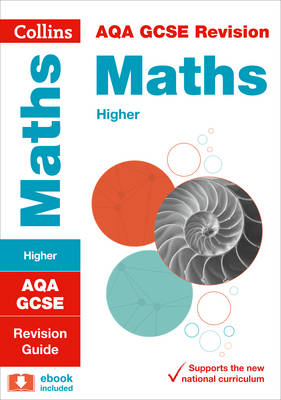 AQA GCSE Maths Higher Tier Revision Guide by Collins GCSE