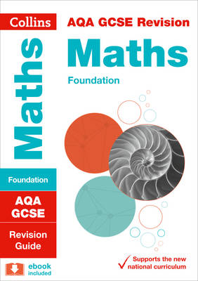 Collins GCSE Revision and Practice - New Curriculum AQA GCSE Maths Foundation Tier Revision Guide by Collins GCSE