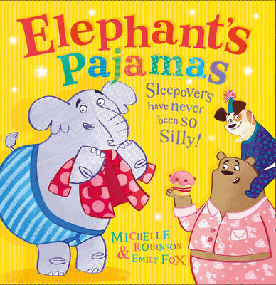 Elephant's Pajamas by Michelle Robinson