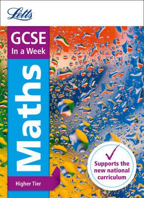 GCSE Maths Higher in a Week by Letts GCSE, Fiona Mapp