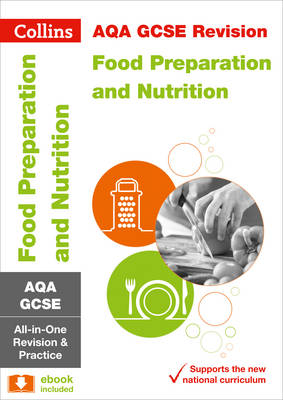 AQA GCSE Food Preparation and Nutrition All-in-One Revision and Practice by Collins UK