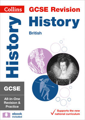 Collins GCSE Revision and Practice: New Curriculum GCSE History - British All-in-One Revision and Practice by Collins GCSE