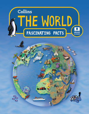 Collins Fascinating Facts The World by Collins