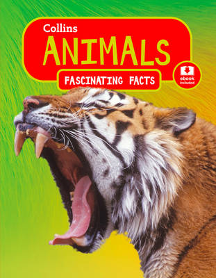 Collins Fascinating Facts Animals by Collins