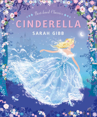 Best-loved Classics - Cinderella by Sarah Gibb