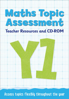 Year 1 Maths Topic Assessment: Teacher Resources and CD-ROM Maths KS1 by Steph King