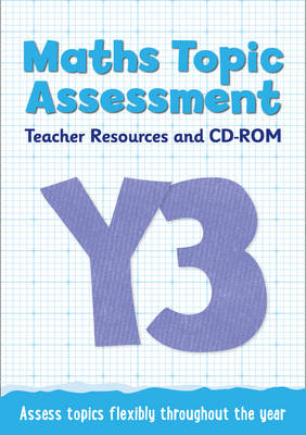 Year 3 Maths Topic Assessment: Teacher Resources and CD-ROM Maths KS2 by Caroline Fawcus