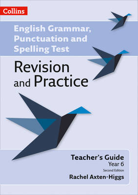 English Grammar, Punctuation and Spelling Test Revision and Practice Key Stage 2: Teacher Guide by Rachel Axton-Higgs
