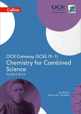 OCR Gateway GCSE Chemistry for Combined Science 9-1 Student Book by Ann Daniels