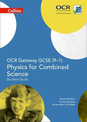 OCR Gateway GCSE Physics for Combined Science 9-1 Student Book by Sandra Mitchell, Charles Golabek