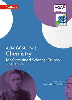 AQA GCSE Chemistry for Combined Science: Trilogy 9-1 Student Book by Ann Daniels