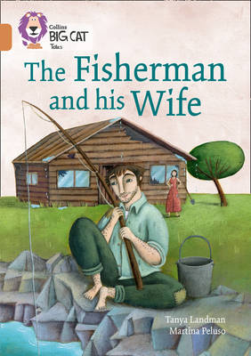 The Fisherman and his Wife: Band 12/Copper by Tanya Landman